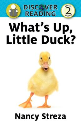 What's Up Little Duck: Level 2 Reader