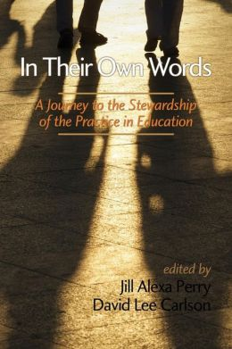 In Their Own Words : A Journey to the Stewardship of the Practice in Education