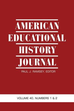 American Educational History Journal Volume 40, Numbers 1 & 2