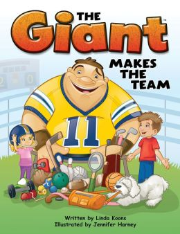 The Giant Makes the Team Hardcover Book, Grades K - 3