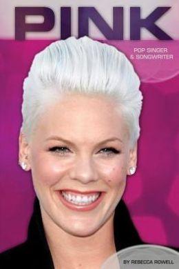 Pink: Pop Singer & Songwriter