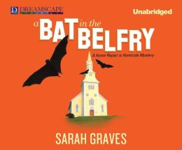 A Bat in the Belfry (Home Repair Is Homicide Series #16)
