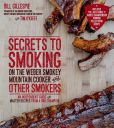 Book Cover Image. Title: Secrets to Smoking on the Weber Smokey Mountain Cooker and Other Smokers:  An Independent Guide with Master Recipes from a BBQ Champion, Author: Bill Gillespie