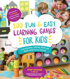 100 Fun & Easy Learning Games for Kids: Teach Reading, Writing, Math and More With Fun Kid Activities