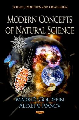 Modern Concepts of Natural Science (Science, Evolution and Creationism) Mark D. Goldfein and Alexei V. Ivanov