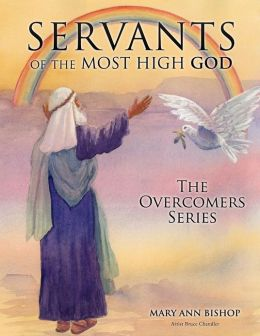 Servants of the Most High God: The Overcomers Series