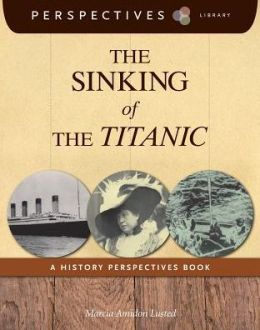 The Sinking of the Titanic: A History Perspectives Book