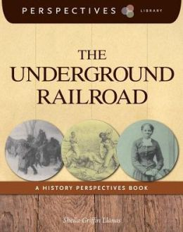 The Underground Railroad: A History Perspectives Book