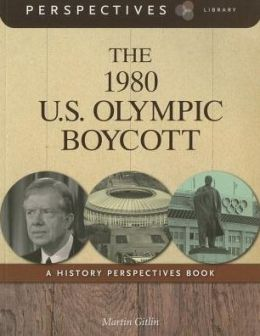 The 1980 U.S. Olympic Boycott : A History Perspectives Book