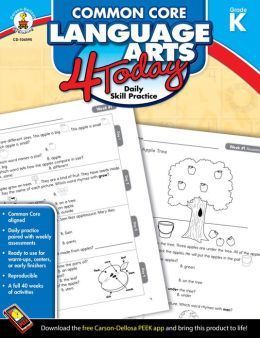 Common Core Language Arts 4 Today, Grade K: Daily Skill Practice