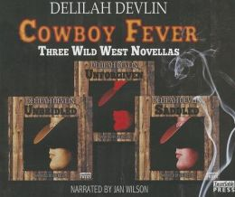 Cowboy Fever: Three Wild West Novellas
