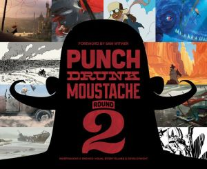 Punch Drunk Moustache Round 2: Independently Brewed Visual Storytelling & Development