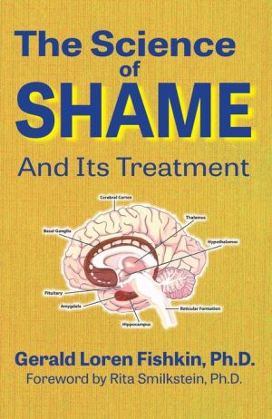 The Science of Shame: And Its Treatment