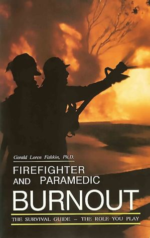 Firefighter and Paramedic Burnout: The Survival Guide - The Role You Play