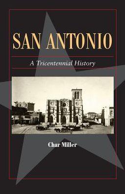San Antonio: A Tricentennial History
