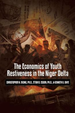 The Economics of Youth Restiveness in the Niger Delta