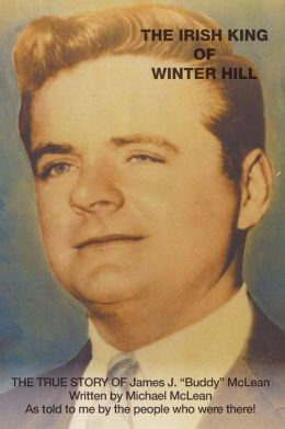 The Irish King of Winter Hill: The True Story of James J. Buddy McLean