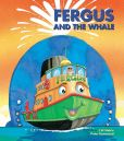 Book Cover Image. Title: Fergus and the Whale, Author: J W Noble