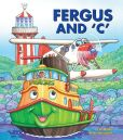 "Book Cover Image. Title: Fergus and 'C"", Author: J W Noble"