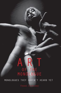 Art of the Monologue: Monologues They Haven't Heard Yet