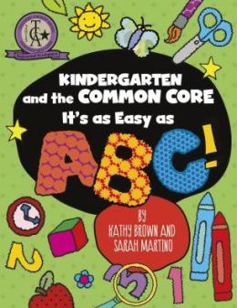 Kindergarten and the Common Core: It's as Easy as ABC!