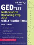 Book Cover Image. Title: Kaplan GED Test Mathematical Reasoning Prep 2015:  Book + Online, Author: Caren Van Slyke