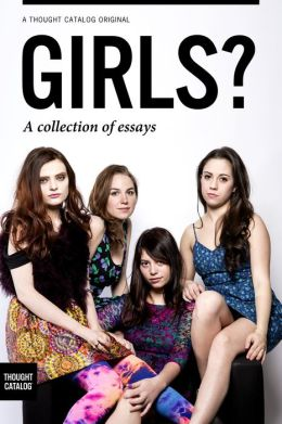 Girls? A collection of essays