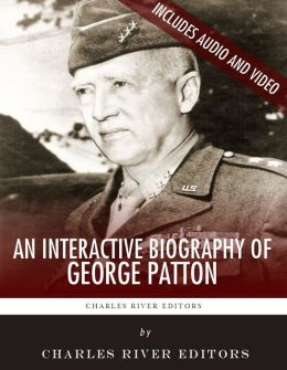 An Interactive Biography of George Patton (Enhanced Edition)