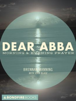 Dear Abba: Morning and Evening Prayer