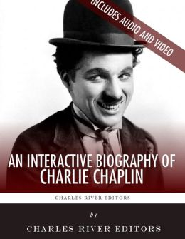 An Interactive Biography of Charlie Chaplin (Enhanced Edition)