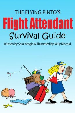 The Flying Pinto's Flight Attendant Survival Guide