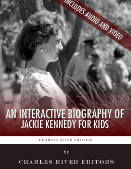 An Interactive Biography of Jackie Kennedy for Kids (Enhanced Edition)