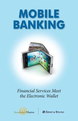 Mobile Banking: Financial Services Meet the Electronic Wallet (Enhanced Edition)