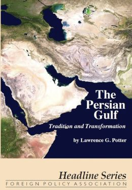 The Persian Gulf: Tradition and Transformation