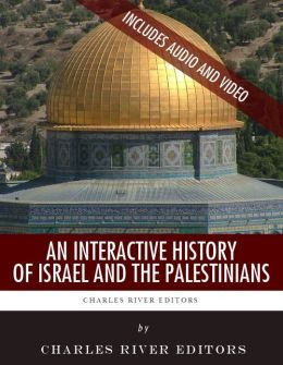 An Interactive History of Israel and the Palestinians (Enhanced Edition)