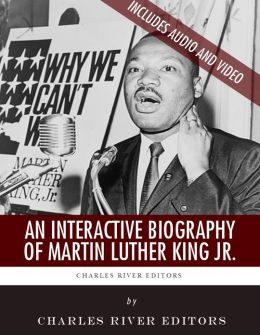An Interactive Biography of Martin Luther King Jr. (Enhanced Edition)