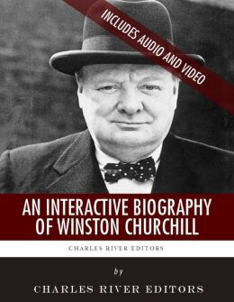 An Interactive Biography of Winston Churchill (Enhanced Edition)