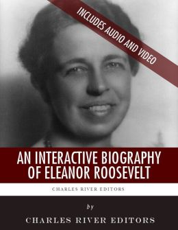 An Interactive Biography of Eleanor Roosevelt (Enhanced Edition)