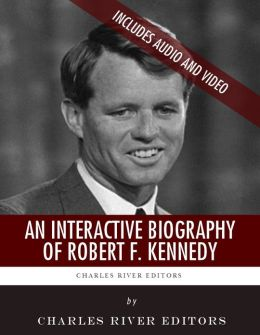 An Interactive Biography of Robert F. Kennedy (Enhanced Edition)