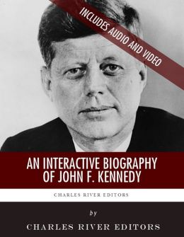 An Interactive Biography of John F. Kennedy (Enhanced Edition)