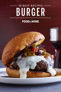 Food & Wine: 20 Best Burger Recipes