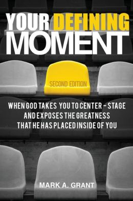Your Defining Moment, Second Edition