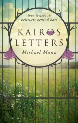 Kairos Letters: Love Letters to Believers Behind Bars