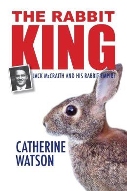 The Rabbit King: Jack McCraith and His Rabbit Empire