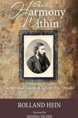 The Harmony Within: The Spiritual Vision of George MacDonald