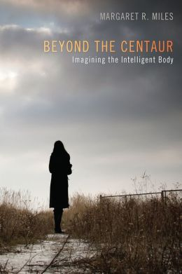 Beyond the Centaur: Imagining the Intelligent Body