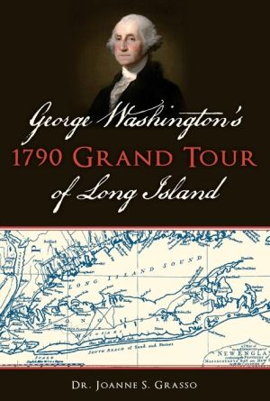 George Washington's 1790 Grand Tour of Long Island