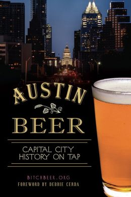 Austin Beer: Capital City History on Tap