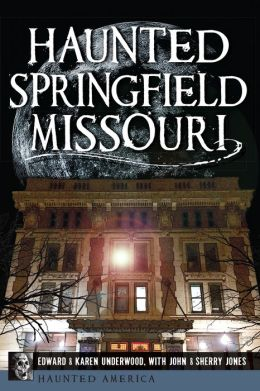 Haunted Springfield, Missouri