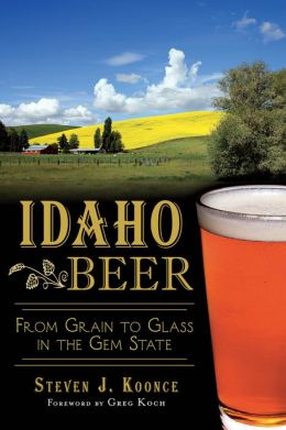 Idaho Beer: From Grain to Glass in the Gem State